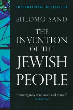 """The Invention of the Jewish People.Today's Jews did not descend from the ancient Israelites. DNA science proves that the """"jews"""" in Palestine/Israel and around the world are predominantly of Khazar stock. They are mainly a Turkish-Mongol blood mixture, says Dr. Shlomo Sand, a Jew, and distinguished history professor from Tel Aviv University."""