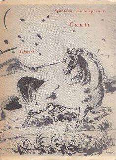 ASCIAMPRENER Spartaco, Canti. Milano,  Schwarz Editore  (Dialoghi col Poeta),  1956