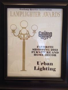 2013 Gaslamp Lamplighter award for the Best shopping Home Décor. Awards, Urban, Frame, Shopping, Home Decor, Homemade Home Decor, A Frame, Frames, Hoop