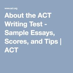 the new act essay what you need to know writing prompts  about the act writing test sample essays scores and tips act