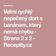Velmi rychlý nepečený dort s banánem, který nemá chybu - Strana 2 z 2 - Receptty.cz