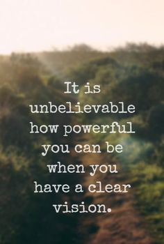 """""""It is unbelievable how powerful you can be when you have a clear vision."""" - Lewis Howes"""