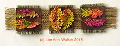 "Lee Ann Walker, 45-2"" Fall Leaves, 11/24/15 Inktense dyed teabags, machine embroidery on polyester base"