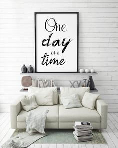 """""""One day at a time"""" PRINT IT - USE IT - FRAME IT - GIFT IT  It is ideal for wall decoration, a trendy and affordable way to decorate your interior, or make a unique gift. You can also use it for any other creative project  The digital image file is instantly available to download in jpg format  To download it in printable high resolution go to : http://goo.gl/GDkeeh"""