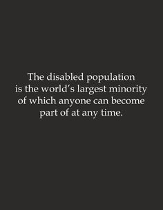 The disabled population...