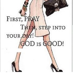 First, pray then step into your day! God is good! Spiritual Quotes, Positive Quotes, Motivational Quotes, Inspirational Quotes, Profound Quotes, Quotable Quotes, Positive Vibes, Virtuous Woman, Godly Woman