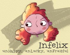 Infelix (in Latin) = unhappy, unlucky, unfruitful. Latin for Children, Primer C!
