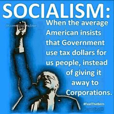 Bernie Sanders' Democratic brand of Socialism is when the average American insists that the Government use tax dollars for us people, instead of giving it away to corporations. Bernie Sanders For President, Democratic Socialist, Socialist State, Political Views, Political Quotes, Political Science, We The People, In This World, Just In Case