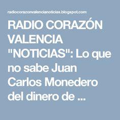 """RADIO CORAZÓN VALENCIA  """"NOTICIAS"""": Lo que no sabe Juan Carlos Monedero del dinero de ..."""