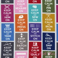 Timeless Treasures Keep Calm Multi     $10.45                       $10.45                                        12.5 Yards in Stock     Fabric Prices Quoted by the Yard.
