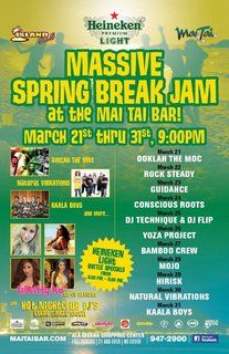 MASSIVE SPRING BREAK JAM  March 21st - 31st ,9:00PM  MAI TAI BAR HONOLULU
