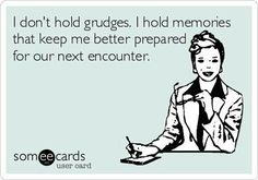 Funny Work Quotes : QUOTATION – Image : Quotes Of the day – Description I don't hold grudges. I hold memories that keep me better prepared for our next encounter. Sharing is Caring – Don't forget to share this quote ! Great Quotes, Quotes To Live By, Funny Quotes, Funny Memes, Inspirational Quotes, Someecards Funny, Funny Sarcasm, Sarcastic Memes, Selfie Quotes