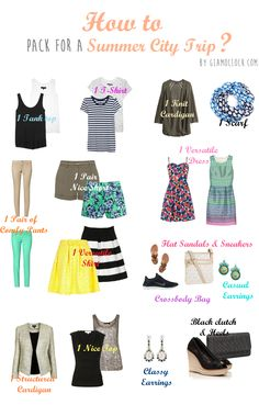 Glam O'Clock Packing list for a 4-days city trip (summer edition) http://www.glamoclock.com/2014/05/how-to-pack-for-summer-city-trip.html