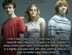 I find it interesting how the three main actors have become their characters. Rupert is a child in adults shoes, Emma went back to school after filming, and Dan is a slightly awkward man who does what...