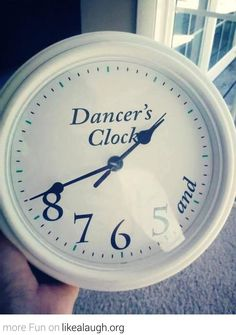 The perfect dancer's clock← This is so funny!