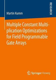 Multiple Constant Multiplication Optimizations for Field Programmable Gate Arrays