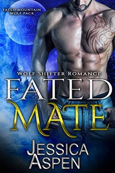 Fated Mate: Paranormal Werewolf Romance (Fated Mountain Wolf Pack Book 1) by Jessica Aspen Book Club Books, Book 1, Wolf Mates, Deal With The Devil, Knight In Shining Armor, Paranormal Romance, Free Reading, Werewolf, Novels