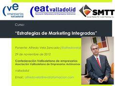 Estrategias de Marketing Integradas by Alfredo Vela Zancada via Slideshare