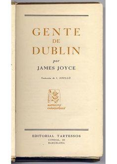 James Joyce: Gente de Dublin. Editorial Tartessos, Barcelona.