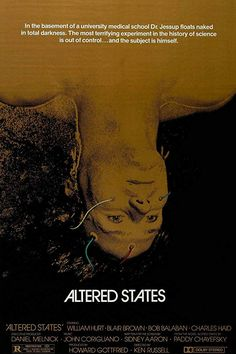 Altered States is a 1980 American science fiction-horror film.The film was directed by Ken Russell. 1980's Movies, Good Movies, Movies Online, Movie Tv, Movie Props, Cult Movies, Watch Movies, Horror Movie Posters, Cinema Posters