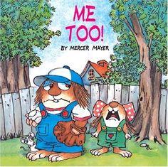 Me Too! (A Golden Look-Look Book) by Mercer Mayer,http://www.amazon.com/dp/0307119416/ref=cm_sw_r_pi_dp_ibeHsb089A77G23N