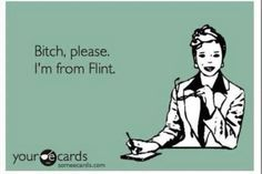 It's a Flint thing, apparently.