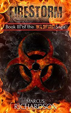 Firestorm: Book III of the Wildfire Saga by Marcus Richar...