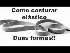 Corte e Costura - Aprendendo a Colocar Elástico - Elástico Fácil - Aula04 - YouTube