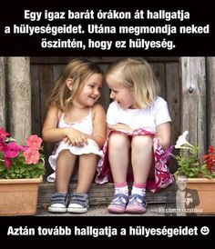 BARÁTNŐK.... Bff Quotes, Qoutes, Motivational Quotes, Words For Girlfriend, Geek Humor, Bff Pictures, Best Friends Forever, Cool Words, Besties