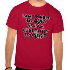 Funny Men's Too Legit Shirt