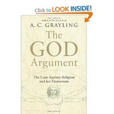 The God Argument: The Case against Religion and for Humanism: A.C. Grayling: 9781620401903: Amazon.com: Books