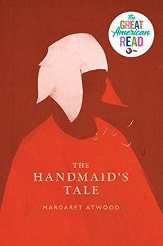 The Handmaid's Tale by Margaret Atwood  Read August 2018