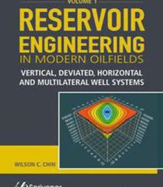 Reservoir Engineering In Modern Oilfields: Vertical Deviated Horizontal And Multilateral Well Systems PDF