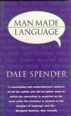 Amazon.com: Man-Made Language (9780863584015): Dale Spender: Books