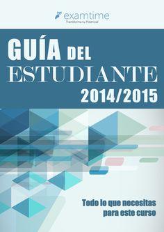Guía del Estudiante - ExamTime https://s3-eu-west-1.amazonaws.com/examtime-guides/Guia-del-Estudiante-2014-2015-ExamTime.pdf