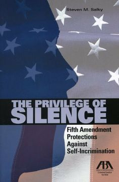 The Privilege of Silence: Fifth Amendment Protection Against Self Incrimination by Steven M. Salky. $69.97. Save 30% Off!. http://yourdailydream.org/showme/dpohk/1o6h0k4b4m2p3i9c6eXo.html. Author: Steven M. Salky. Publisher: American Bar Association; 12 edition (May 28, 2009). Edition: 12. Publication Date: May 28, 2009