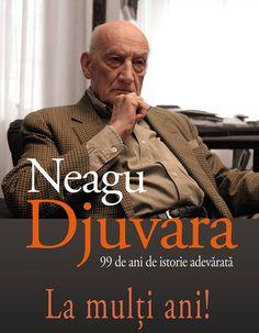 Neagu Djuvara - 99 de ani