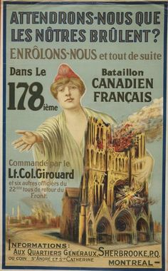 """Naturally, French Canadians had their own propaganda posters in French. This one roughly translates to """"Shall We Wait Whilst Our People Burn?"""" and pushed viewers to enroll in the 178th French Canadian Battalion."""