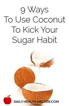 9 Ways To Use Coconut To Kick Your Sugar Habit (scheduled via http://www.tailwindapp.com?utm_source=pinterest&utm_medium=twpin&utm_content=post570371&utm_campaign=scheduler_attribution)