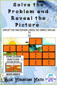 Are you looking for an interactive and self-correcting resource to practice simplifying fractions with your students? There are 2 different pictures with 16 problems for each picture on simplifying fractions. Students start with the picture totally covered by the answer boxes. As they answer each question correctly, more and more of the covered picture is revealed.
