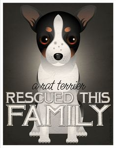 A Rat Terrier Rescued This Family 11x14 - Custom Dog Print - Personalize with Your Dog's Name. $24.00, via Etsy.