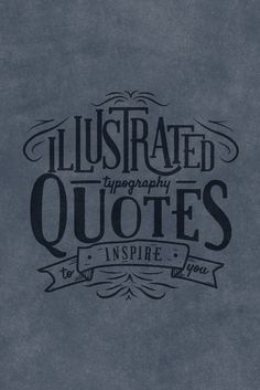 50 Gorgeously Illustrated Typography Quotes To Kickstart Your Creativity