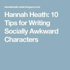 Hannah Heath: 10 Tips for Writing Socially Awkward Characters