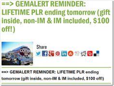 ==> GEMALERT REMINDER: LIFETIME PLR ending tomorrow (gift inside, non-IM & IM included, $100 off!)