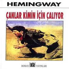 Hemingway Çanlar Kimin İçin Çalıyor http://oznurdogan.com/2012/03/05/canlar-kimin-icin-caliyor/