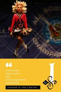 """Instruction does much,  but encouragement everything.""  — Johann Wolfgang von Goethe.     Photo Cred: Getty Images  #Quotes  #InishfreeMexico™  Tania Martínez  The #Art of #IrishDance!  #IrishDancer  #InishfreeTeam  #Inishfree School of #IrishDancing  #Academia de #DanzaIrlandesa  #InishfreePedregal  #InishfreeToluca  #TeamInishfree #SoftShoes #Dance #Danza #Feis #Winishfree #TaniaMartinez"