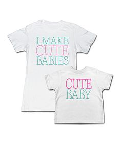 Loving this White 'I Make' Tee & 'Cute Baby' Tee - Toddler, Girls & Women on #zulily! #zulilyfinds