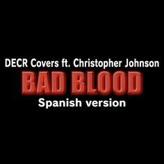 Bad Blood (Spanish version) ft. Crhistopher Johnson