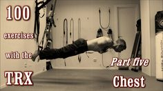 100 Exercises with the TRX - The Complete Guide - [Part 5 - Chest] Suspension Workout, Suspension Training, Trx Suspension, Fit Board Workouts, Gym Workouts, At Home Workouts, Trx Workout, Trx Class, Trx Training
