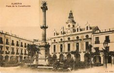 Plaza de la Constitución de Almería Andalusia Spain, Granada, Spain Holidays, Seville, Spain Travel, Malaga, Old Pictures, Best Hotels, Trip Planning